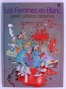 BD LES FEMMES EN BLANC - 11 - Sang Dessus Dessous - TBE - Rééd. 1996 - Femmes En Blanc, Les