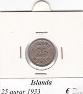 ISLANDA   25 AURAR   ANNO 1933  COME DA FOTO - Islanda