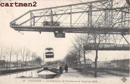 TOULOUSE LES DECHARGEURS DE CHARBON SUR LE CANAL DU MIDI GRUE PENICHE METIER 31 + CACHET MILITAIRE - Toulouse
