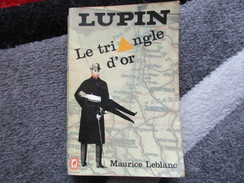 """Le Triangle D'or """"Lupin"""" (Maurice Leblanc) éditions Le Livre De Poche De 1968 - Altri"""