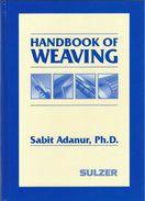 HANDBOOK OF WEAVING BY SABIT ADANUR, PH.D. Language: Englisch, ISBN13: 9781587160134, Ungebraucht, Wie Neu!!! - Ingenieurswissenschaften