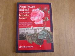 PIERRE-JOSEPH REDOUTE Redouté 1759-1840 Famille  Oeuvre T 7 Régionalisme Saint Hubert En Ardenne St Hubert Peintre Art - Belgium