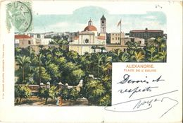 CPA Union Postale Universelle - ALEXANDRIE Egypte - 1902 - Place De L'Eglise - Edit. Carlo Mieli (Oblitération Suez) - Alexandrie
