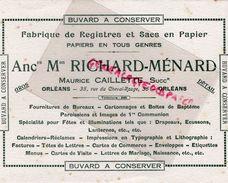 45- ORLEANS- RARE BUVARD MAISON RICHARD MENARD- MAURICE CAILLETTE-35 RUE DU CHEVAL ROUGE- PAPETERIE FABRIQUE REGISTRES - Papierwaren