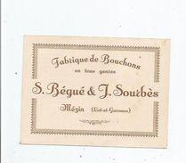 CARTE DE VISITE ANCIENNE PUBLICITAIRE DES ETS S BEGUE ET J SOURBES (MEZIN LOT ET GARONNE) - Visiting Cards