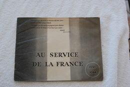 AU SERVICE DE LA FRANCE 1940 1944 OUVRAGE COLLECTION - Boeken