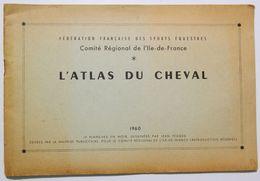 ANATOMIA DEL CAVALLO _ L'ATLAS DU CHEVAL Fédération Francaise Sports Equestres _ Equitazione _ 1960 Comité Ile-de-France - Libri, Riviste, Fumetti