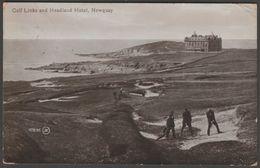 Golf Links And Headland Hotel, Newquay, Cornwall, 1915 - Valentine Postcard - Newquay