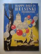 LENNART SUNDSTRÖM - HAPPY DAYS IN HELSINKI / HELSINGFORS - AB. LINDQVISTS FÔRLAG, FINLAND, 1950. - Exploration/Travel