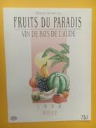 4306 - Fruits Du Paradis 1994 Rosé Vin De Pays De L'Aude - Rosés