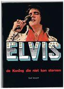 ELVIS  DE KONING DIE NIET KON STERVEN Door GUST VERWERFT September 1977 - 99 Blz - Books, Magazines, Comics