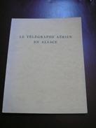 Le Telegraphe Aerien En Alsace - 1968 - 144 Pages - Frais De Port 3.50 Euros - Autres