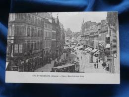 Strasbourg  Vieux Marhé Aux Vins - Animée - Tramway - Ed. Paulus 1174 - Circulée 1919 - L318 - Straatsburg