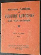 SOUDURE AUTOGENE - Oxy- Acétylénique - Fascicule Sur La Technique - Barême - Vers 1930 - Plomberie, Soudure - A Voir ! - Do-it-yourself / Technical