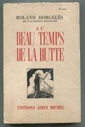 Montmartre Roland DORGELES Au Beau Temps De La Butte 1963 - Auteurs Classiques