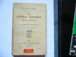( Sahara Afrique ) Le Général Laperrine Grand Saharien Par J. Germain Et S. Faye Envoi Autographe De J. Germain - Livres, BD, Revues