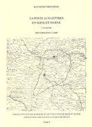 LA POSTE AUX LETTRES EN SEINE ET MARNE DES ORIGINES A 1849 MARCOPHILIE FRANCHISE CONTRESEINGS MARQUE MELUN MEAUX - Otros Libros