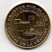 Oradour Sur Glanne 87 : Centre De La Mémoire (Monnaie De Paris, 2016) - Monnaie De Paris