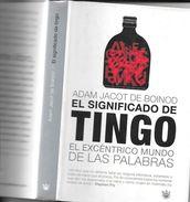 EL SIGNIFICADO DE TINGO LIBRO AUTOR CURIOSO MUESTRARIO DE SABER COLECTIVO DE MAS DE 280 LENGUAS AUTOR ADAM JACOT DE BOIN - Cultural