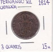 MONEDA DE CATALUÑA DE FERNANDO VII DEL AÑO 1814 DE 3 QUARTOS (COIN) CATALUNYA - [ 1] …-1931 : Reino
