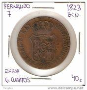 MONEDA DE ESPAÑA DE FERNANDO 7 DE 6 CUARTOS DEL AÑO 1823 DE BARCELONA (COIN) RARA 7 EN NÚMERO - [ 1] …-1931 : Reino