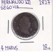 MONEDA DE ESPAÑA DE FERNANDO VII DEL AÑO 1827 DE 4 MARAVEDIS (COIN) SEGOVIA - [ 1] …-1931 : Reino