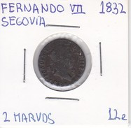 MONEDA DE ESPAÑA DE FERNANDO VII DEL AÑO 1832 DE 2 MARAVEDIS (COIN) SEGOVIA - [ 1] …-1931 : Reino