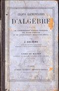 Leçons élémentaires D'Algèbre Livre Du Maître Par J. Dalsème Editions Georges Chamerot 1887 - Livres, BD, Revues