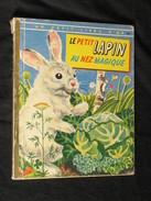 Le Petit Lapin Au Nez Magique Un Petit Livre D'or éditions Des Deux Coqs D'or - Livres, BD, Revues