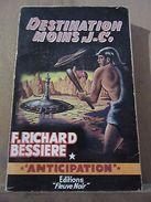 F. Richard-Bessière: Destination Moins J-C/ Fleuve Noir Anticipation N°175, 1961 - Other Collections