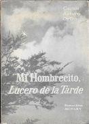 MI HOMBRECITO, LUCERO DE LA TARDE LIBRO AUTOR CARLOS ARTURO ORFEO AÑO 1965 DEDICADO Y AUTOGRAFIADO POR EL AUTOR - Poetry