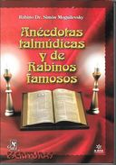ANECDOTAS TALMUDICAS Y DE RABINOS FAMOSOS RABINO DR. SIMON MOGUILEVSKY DEDICADO Y AUTOGRAFIADO POR EL AUTOR - Cultural