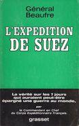GENERAL BEAUFRE EXPEDITION DE SUEZ GUERRE RECIT COMMANDANT CORPS EXPEDITIONNAIRE FRANCAIS AVEC ENVOI - Frans