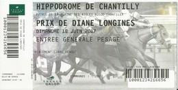 HIPPODROME DE CHANTILLY  -  PRIX DE DIANE LONGINES - Tickets D'entrée