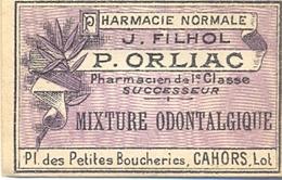 1 Etiquette Ancienne De Pharmacie - MIXTURE ODONTALGIQUE - PHARMACIE ORLIAC, PLACE DES PETITES BOUCHERIES - CAHORS - Labels