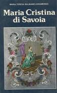 Balbiano D'Aramengo Maria Teresa - MARIA CRISTINA DI SAVOIA. - Libri, Riviste, Fumetti