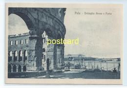 POLA, CROATIA - DETTAGLIO ARENA E PORTO. OLD POSTCARD C.1920 #700. - Croatia