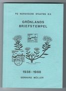 """Handbuch über """"Grönlands Briefstempel 1938 - 1988"""" Von Gerhard Müller, 166 Seiten - Annullamenti"""