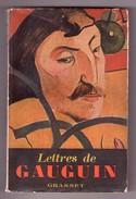 Lettres De Gauguin A Sa Femme Et A Ses Amis. Recueillies Et Prefacees Par Maurice Malingue. 1946 - Arte