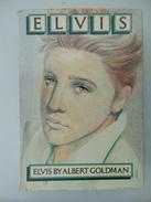 Elvis  By Albert Goldman  (edition Anglaise Avec Photos, Hard Cover) - Musique