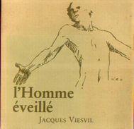 « L'homme éveillé » VIESVIL, J. – Ed. PAC, Gosselies (1979) – Illustrateur HOCQUET, Ch. - Poëzie