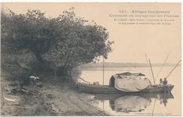 AFRIQUE OCCIDENTALE, FORTIER - Comment On Voyage Sur Les Fleuves - Cartes Postales