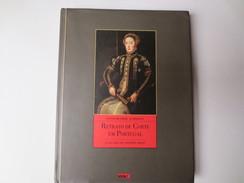 Retrato De Corte Em Portugal - Livre - Portrait De La Cour Au Portugal - L'Héritage D'Antonio Moro  1552 - 1572 - Bücher, Zeitschriften, Comics