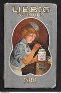 RARO LIEBIG KALENDER 1912 Ihrer Kundschaft Gewidmet Von Der LIEBIG- 78 Pagine Mis.11x17,7 INTEGRO - Calendari
