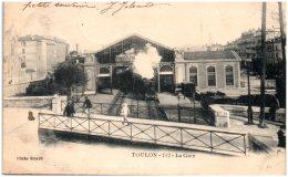 83 TOULON - La Gare   (Recto/Verso) - Toulon