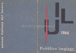 TESSERA_UIL_ANNO 1964_UNIONE ITALIANA DEL LAVORO_PUBBLICO IMPIEGO_BUONA CONSERVAZIONE_ORIGINALE 100%- - Pubblicitari