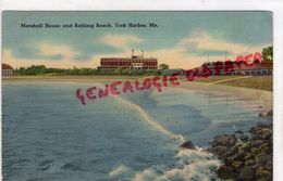 ETATS UNIS AMERIQUE- MAINE- MARSHALL HOUSE ND BATHING BEACH- YORK HARBOR ME - Etats-Unis