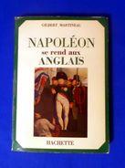 Napoleon Se Rend Aux ANGLAIS. France Livres Anciens - Historia