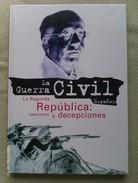 Libro: La Segunda República Esperanzas Y Decepciones. 1996. La Guerra Civil Española Nº 1. España - Libros