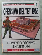 Libro: Ofensiva Del Tet 1968. Guerra De Vietnam. 1994. España. Coleccion: Ejércitos Y Batallas. Batallas De La Historia. - Books